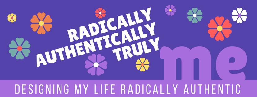 Radically Authentic
