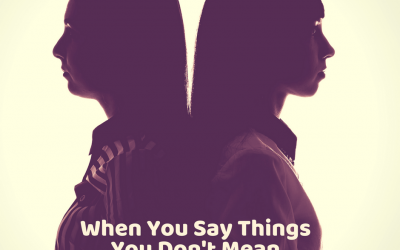 Why You Find Yourself Saying What You Don't Mean