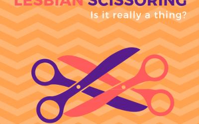 Lesbian Scissoring, Tribadism, or Oral Sex: What do gay women like?