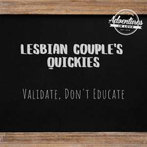 lesbian couples, validation, validate, listen